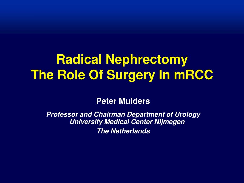 radical nephrectomy the role of surgery in mrcc l.