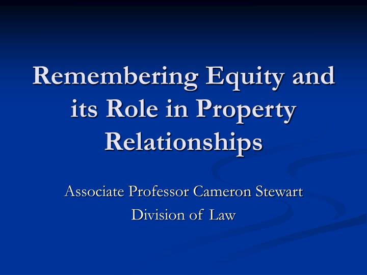 remembering equity and its role in property relationships n.