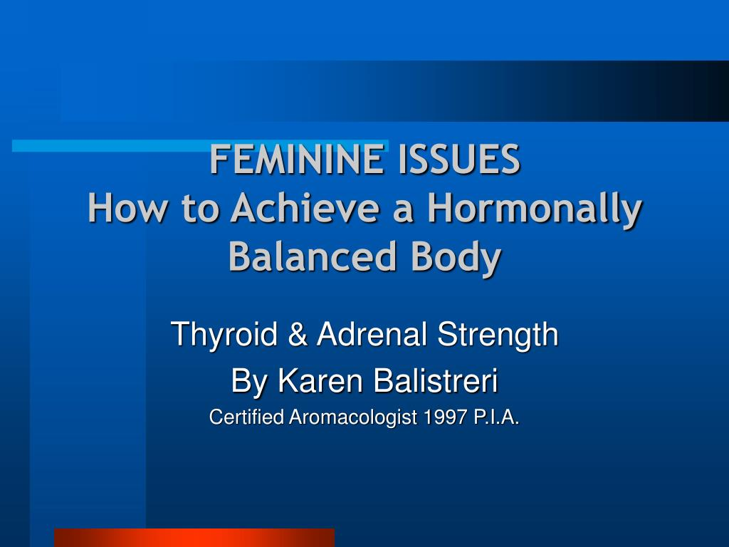 feminine issues how to achieve a hormonally balanced body l.