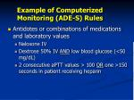 example of computerized monitoring ade s rules