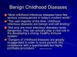 benign childhood diseases