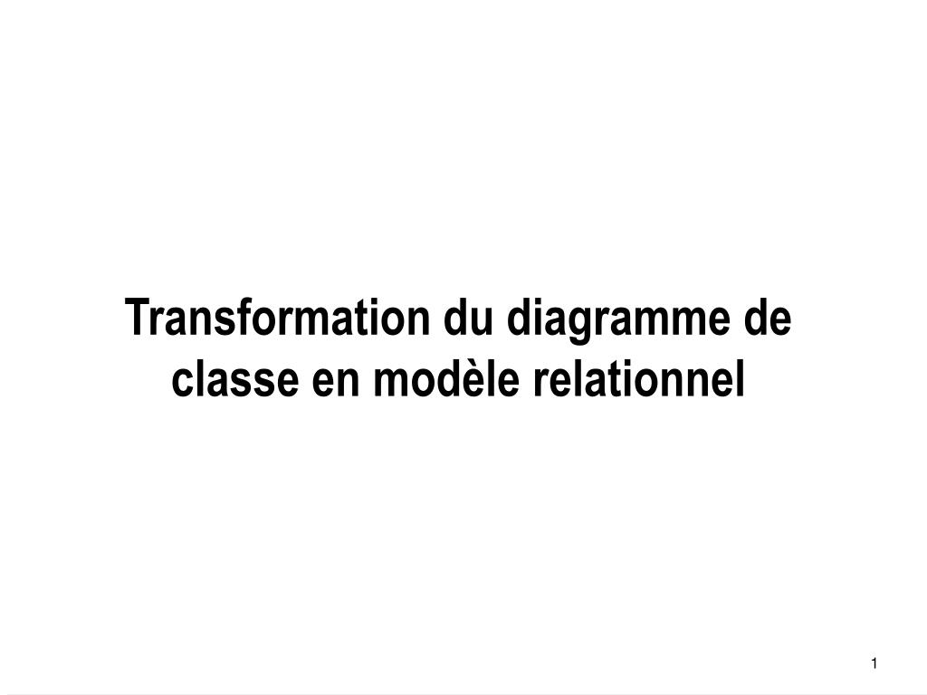 transformation du diagramme de classe en mod le relationnel l.