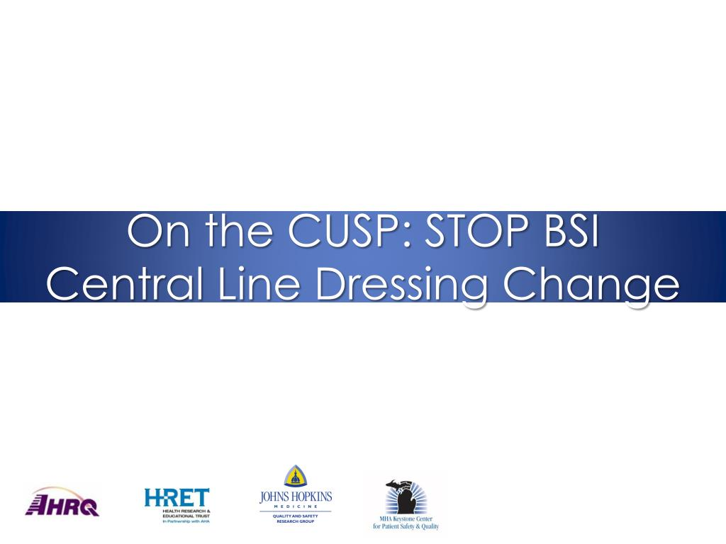 on the cusp stop bsi central line dressing change l.