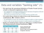 data and variables banking side 1