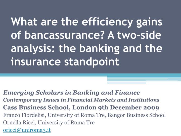 What are the efficiency gains of bancassurance? A two-side analysis: the banking and the insurance s...