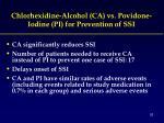 chlorhexidine alcohol ca vs povidone iodine pi for prevention of ssi