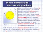 dipole moments and electrostatic problems