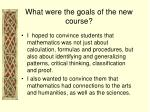 what were the goals of the new course