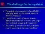 the challenge for the regulators