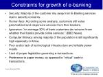 constraints for growth of e banking