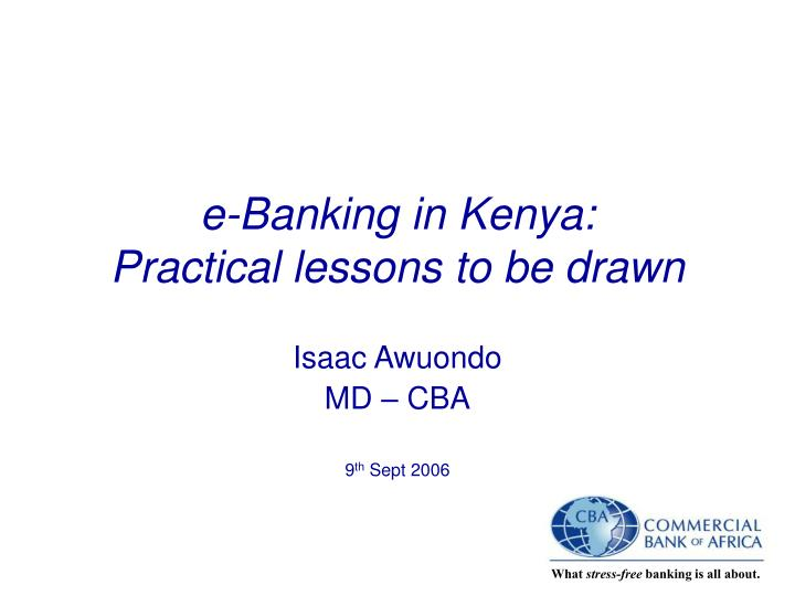 E banking in kenya practical lessons to be drawn