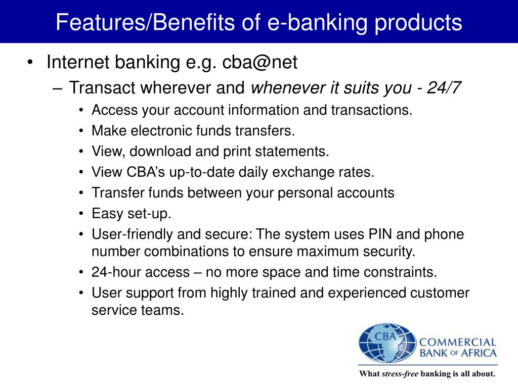 Features/Benefits of e-banking products