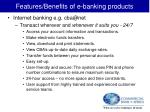 features benefits of e banking products