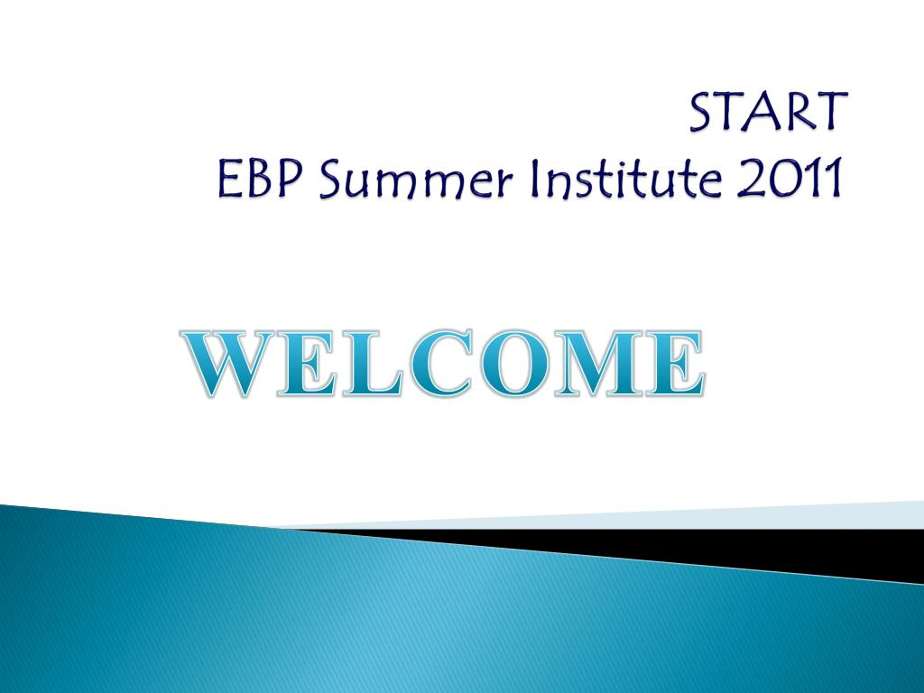 start ebp summer institute 2011 l.