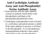 anti cardiolipin antibody assay and anti phosphatidyl serine antibody assay53