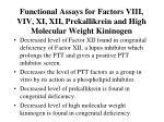 functional assays for factors viii viv xi xii prekallikrein and high molecular weight kininogen18