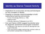 identity as stance toward activity25