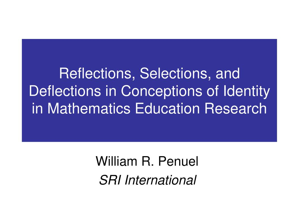 reflections selections and deflections in conceptions of identity in mathematics education research l.