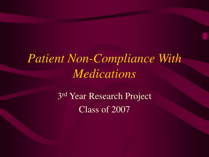 patient non compliance with medications n.
