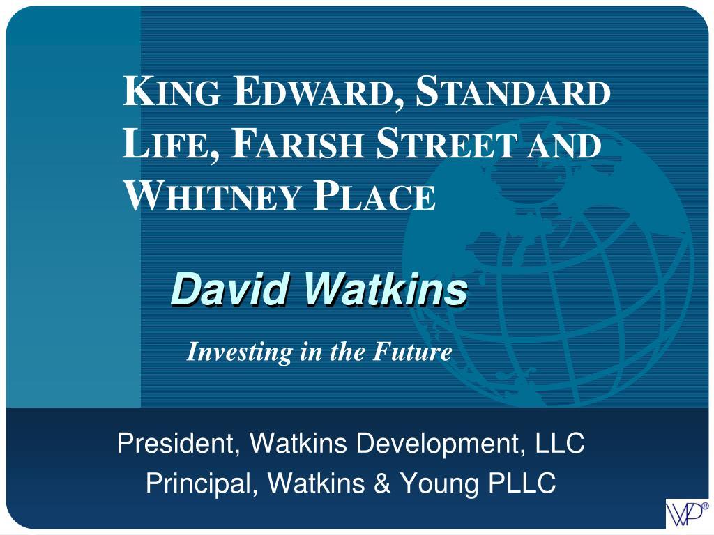 King Edward, Standard Life, Farish Street and Whitney Place