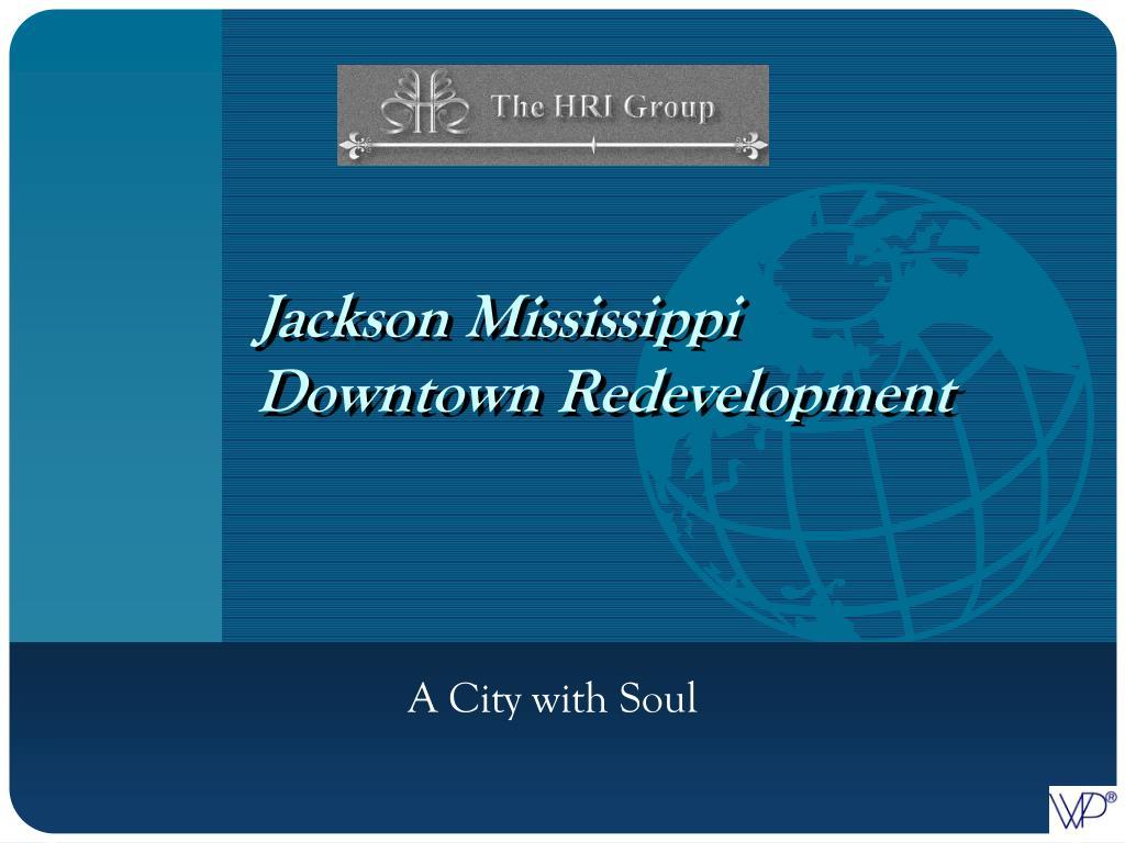 Jackson Mississippi Downtown Redevelopment