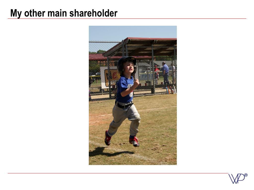 My other main shareholder