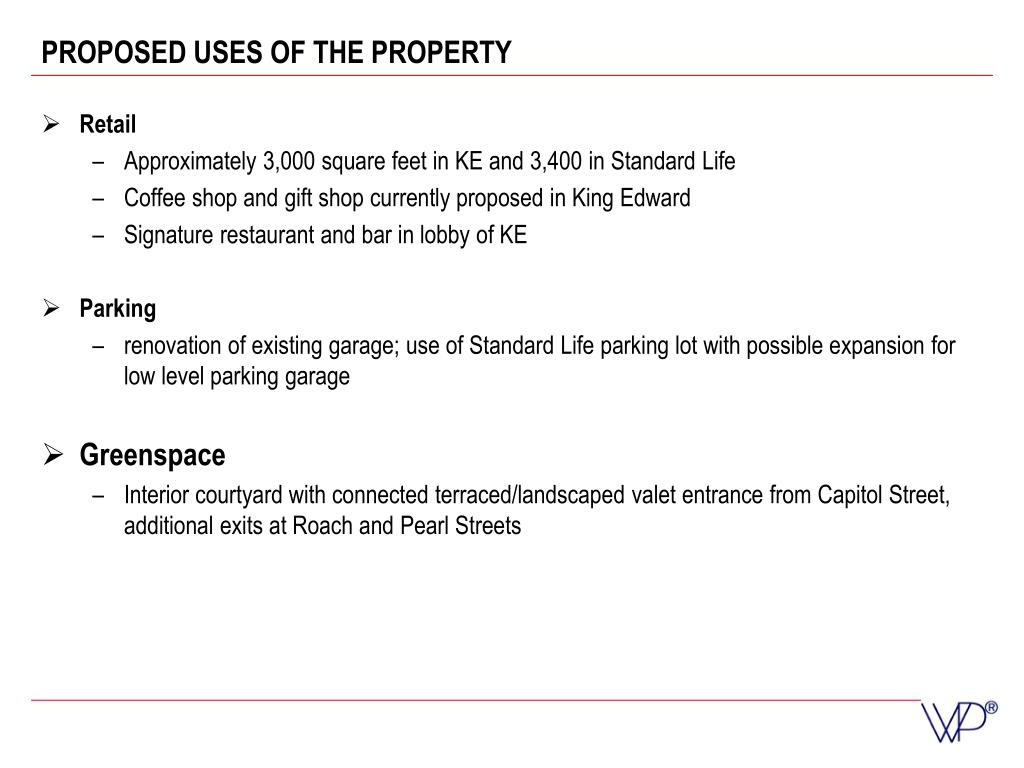 PROPOSED USES OF THE PROPERTY