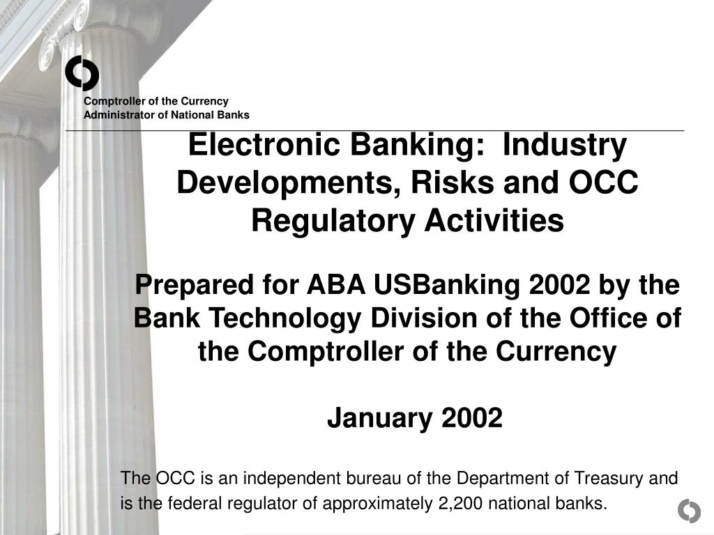 Electronic Banking:  Industry Developments, Risks and OCC Regulatory Activities