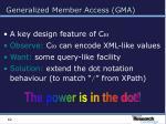 generalized member access gma