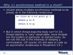 why 1 synchronous method in a chord