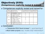 objectively ii iii competences explicitly tested trained