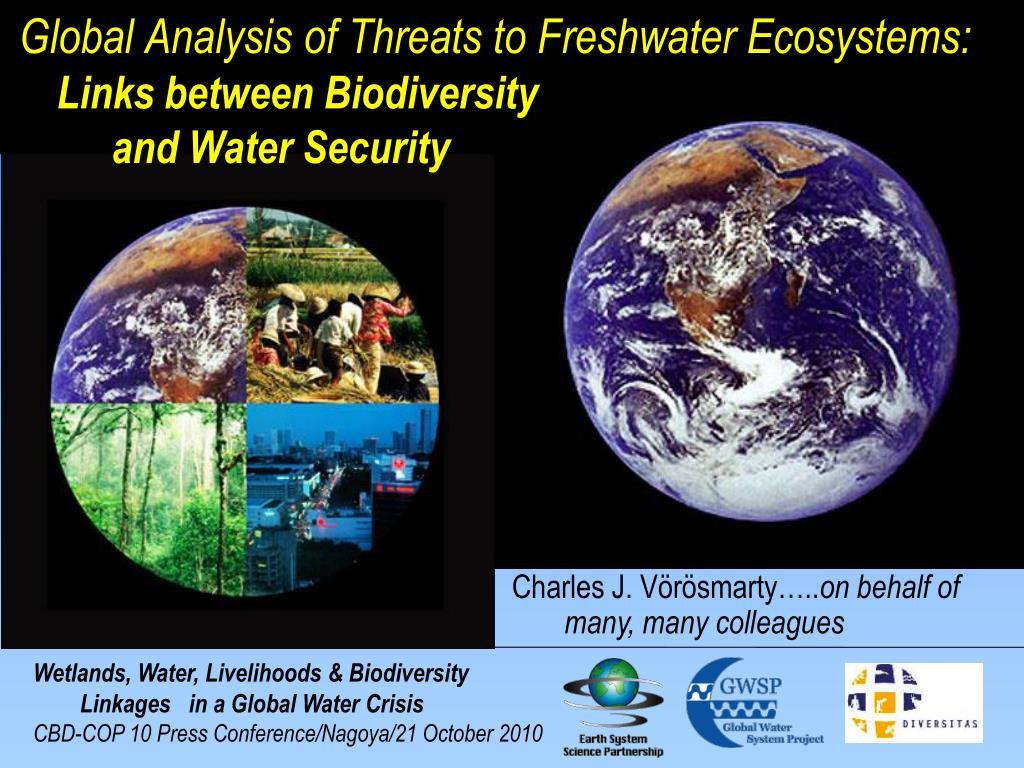 global analysis of threats to freshwater ecosystems links between biodiversity and water security l.