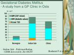 gestational diabetes mellitus a study from a gp clinic in oslo