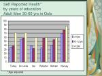 self reported health by years of education adult men 30 60 yrs in oslo