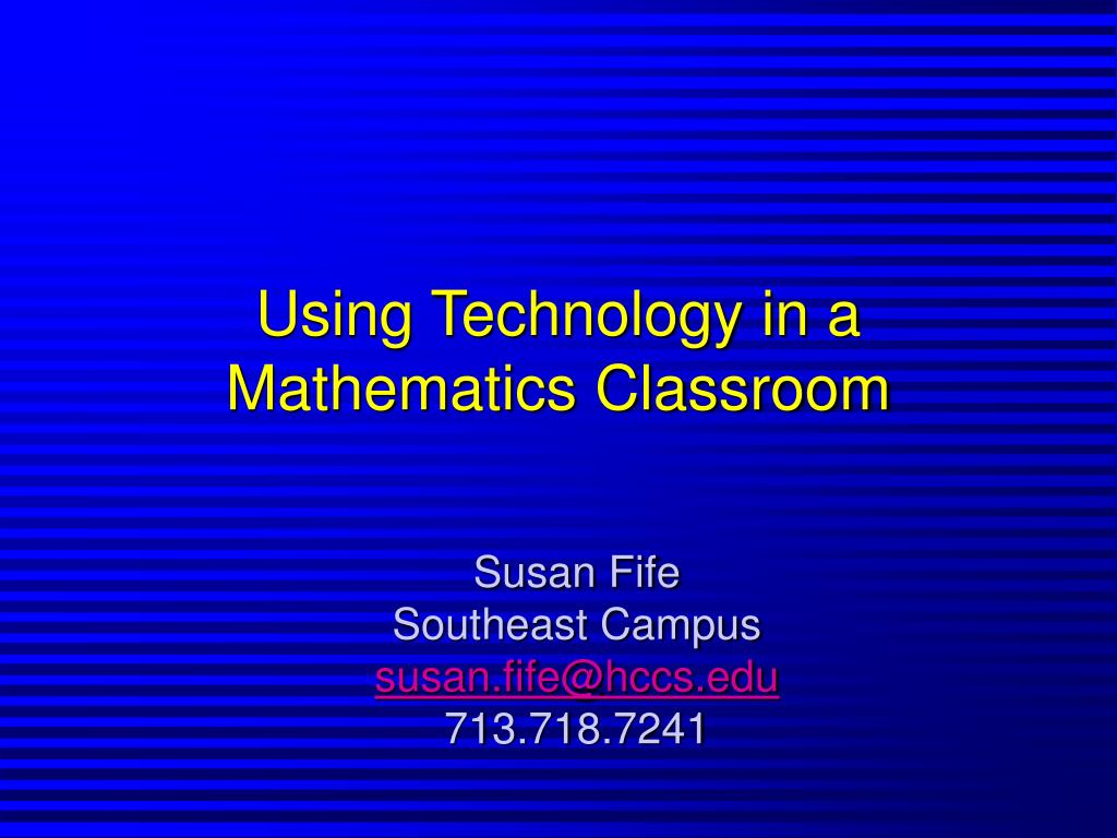using technology in a mathematics classroom l.