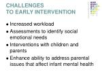 challenges to early intervention