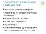 consistent responsive care needed