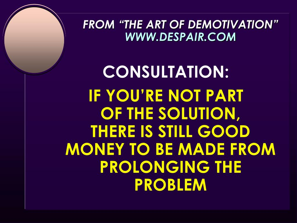"""FROM """"THE ART OF DEMOTIVATION"""""""