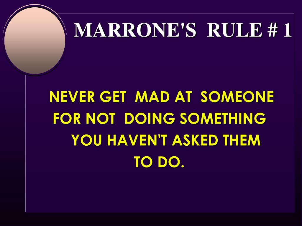 MARRONE'S  RULE # 1