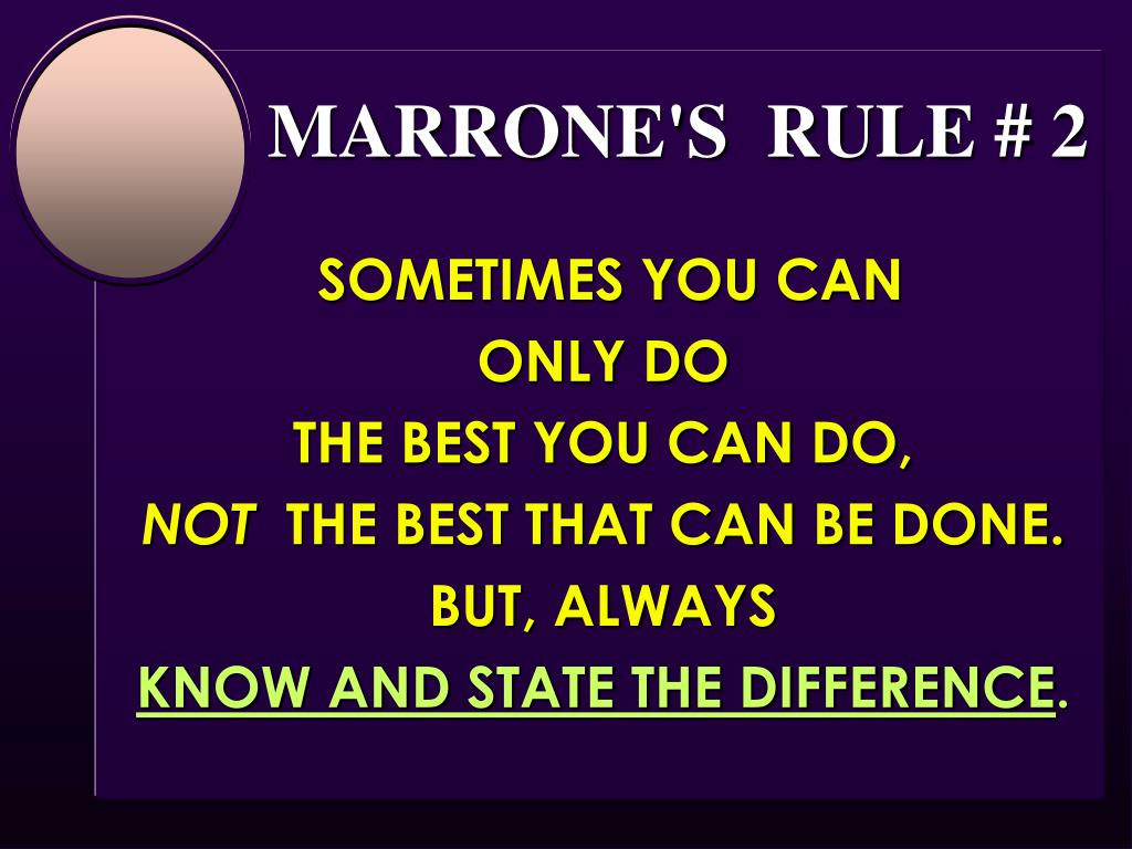 MARRONE'S  RULE # 2