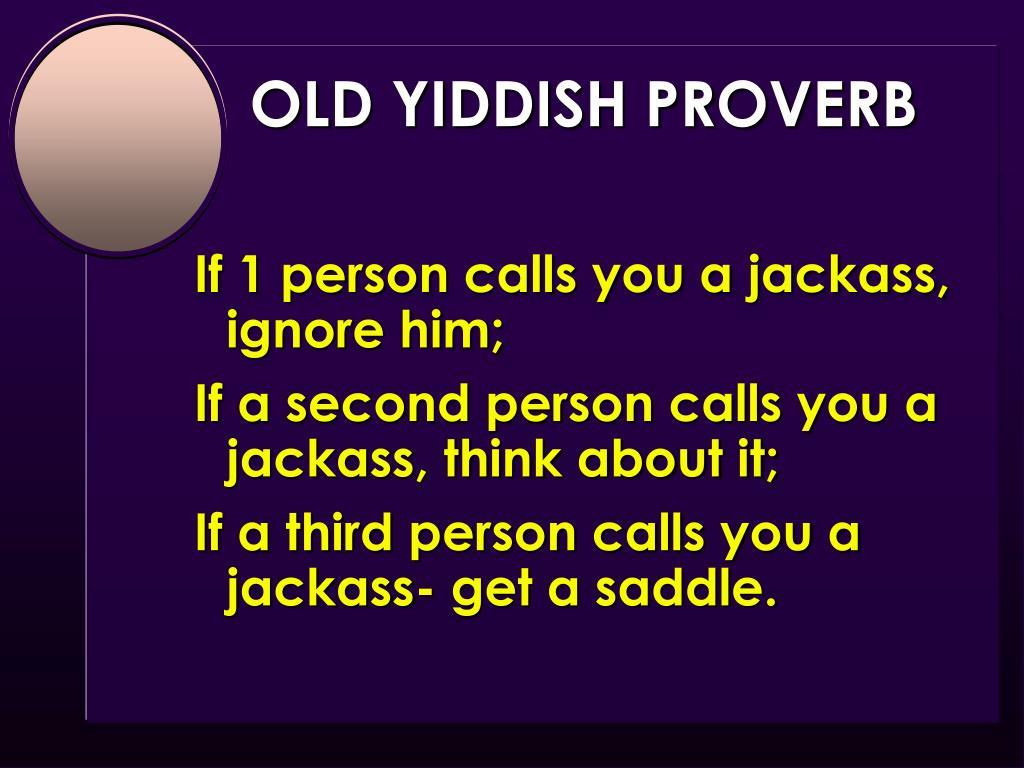 OLD YIDDISH PROVERB