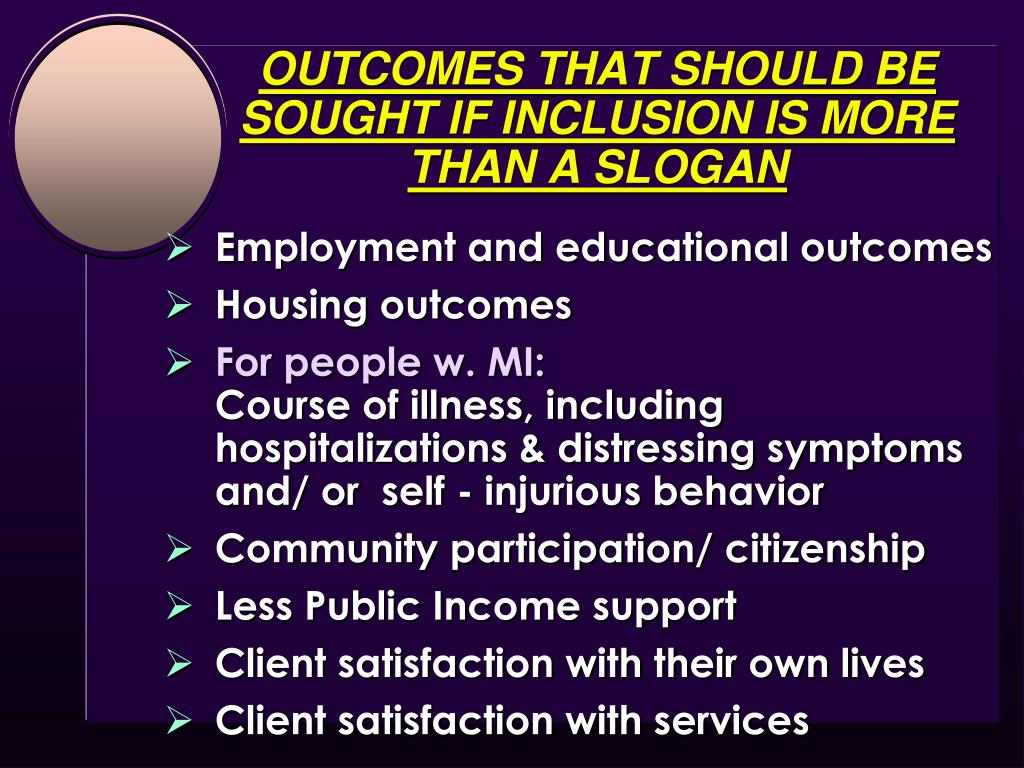 OUTCOMES THAT SHOULD BE SOUGHT IF INCLUSION IS MORE THAN A SLOGAN