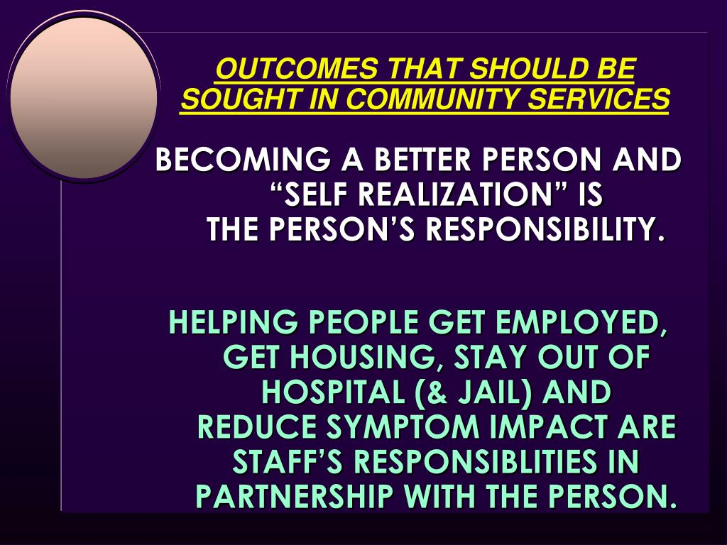 OUTCOMES THAT SHOULD BE SOUGHT IN COMMUNITY SERVICES