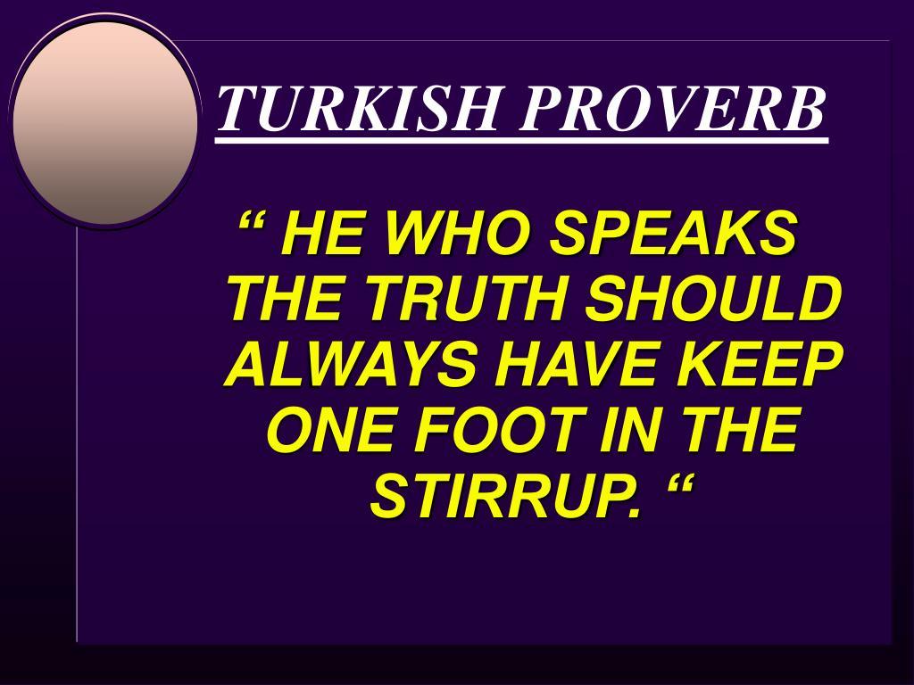 TURKISH PROVERB