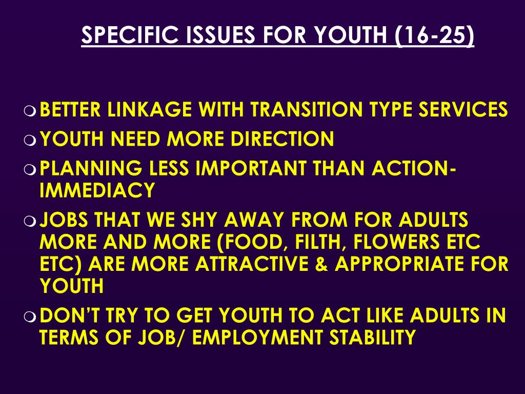 SPECIFIC ISSUES FOR YOUTH (16-25)