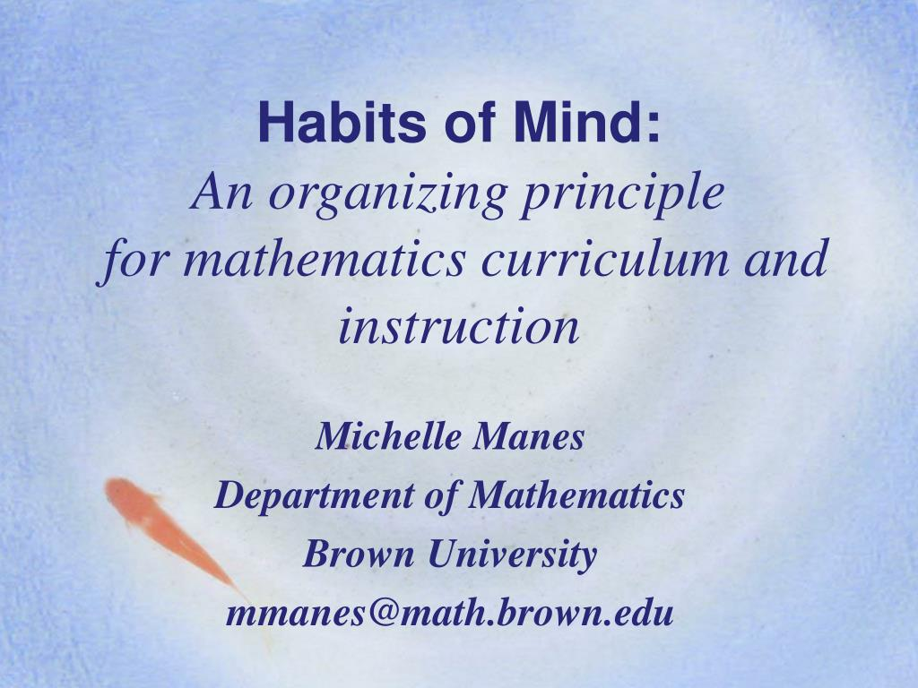 habits of mind an organizing principle for mathematics curriculum and instruction l.