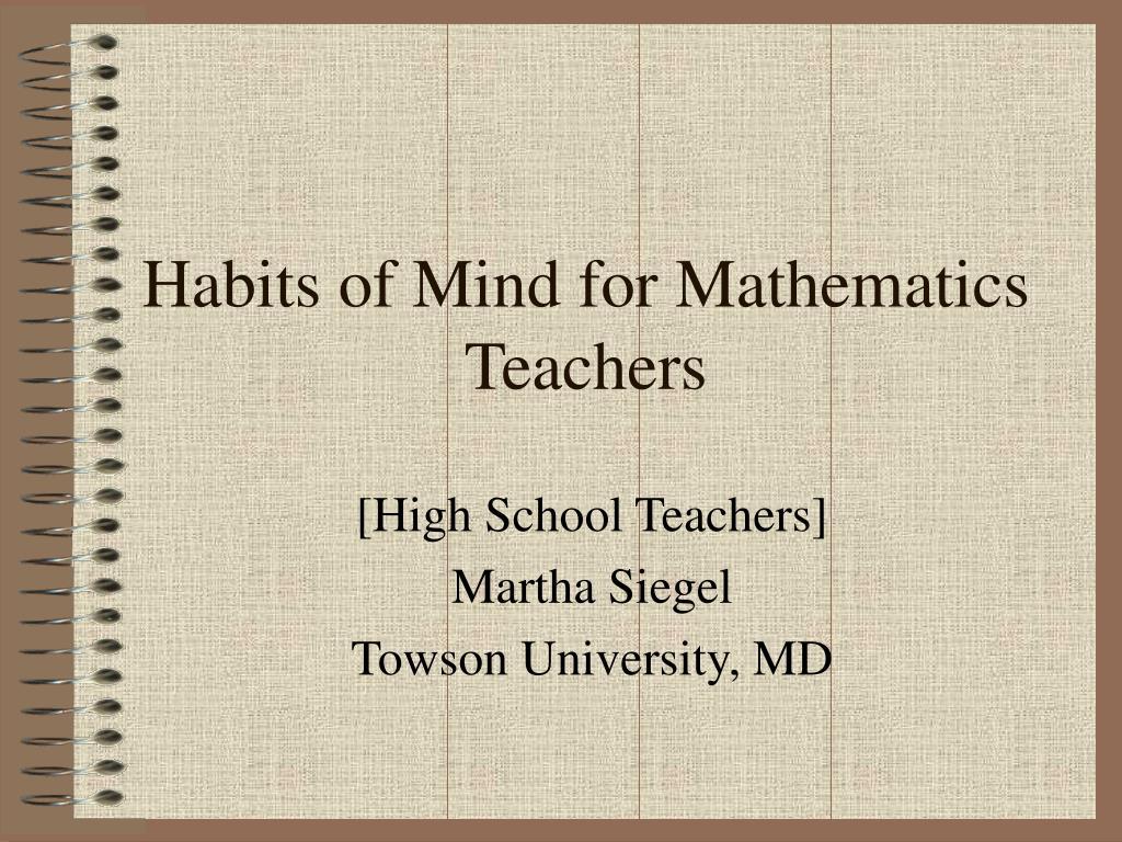 habits of mind for mathematics teachers l.