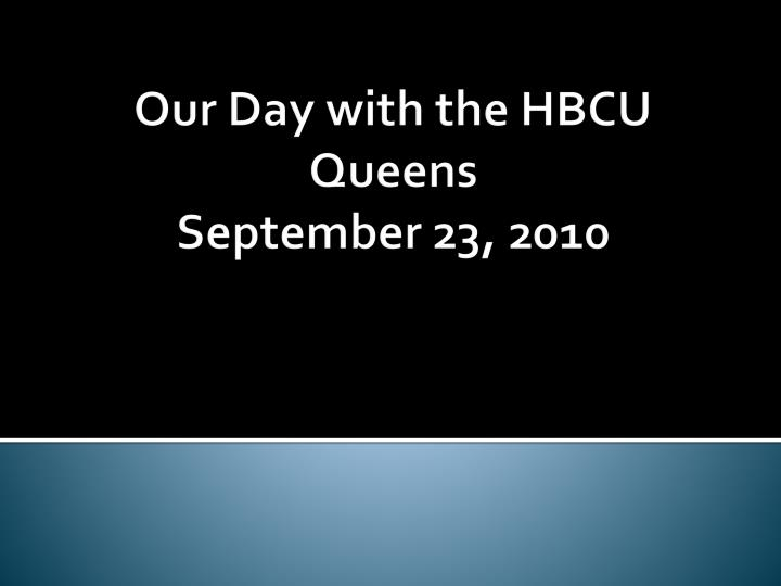 Our day with the hbcu queens september 23 2010