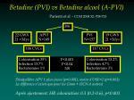 betadine pvi vs betadine alcool a pvi parienti et al ccm 2004 32 708 713