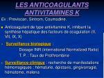 les anticoagulants antivitamines k